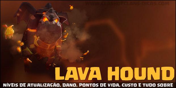Níveis de atualização, Custos e informações da Lava Hound e Lava pups
